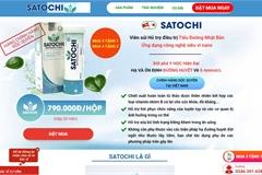 Cảnh báo thực phẩm bảo vệ sức khỏe Satochi vi phạm quy định quảng cáo