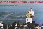 Thủ tướng: Phải khánh thành tuyến cao tốc mẫu mực Trung Lương - Mỹ Thuận trong năm 2021