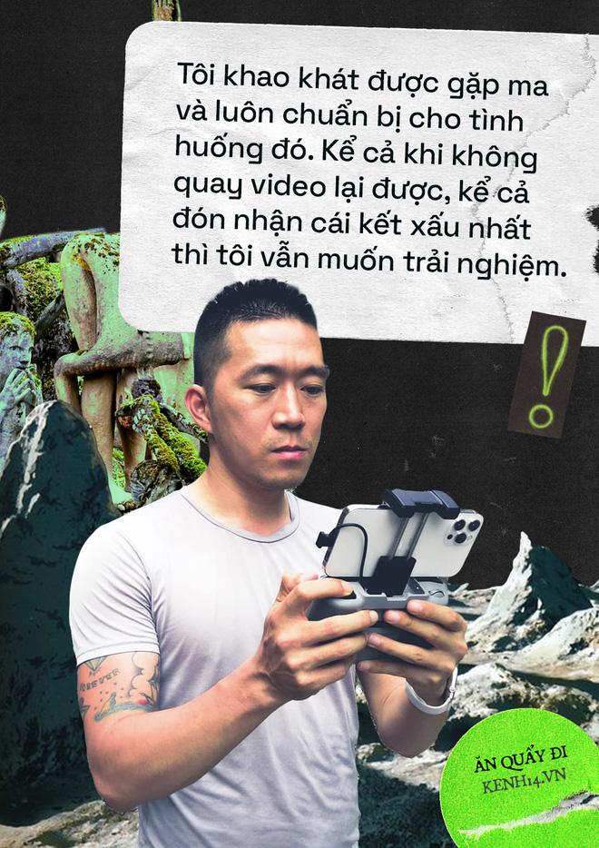 Gặp YouTuber gan to từng review mọi địa điểm ghê rợn ở Việt Nam, lần đầu tiết lộ về những thứ mắt thường không nhìn thấy - Ảnh 12.