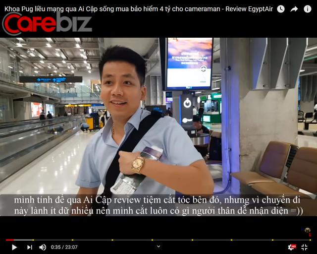 Khoa Pug chơi lớn: Youtuber chịu chi nhất Việt Nam mua bảo hiểm 4 tỷ đi Ai Cập, sử dụng toàn dịch vụ 5 sao ở nước ngoài - Ảnh 2.