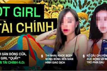 """Lột trần """"hệ sinh thái"""" hot girl tài chính 4.0: Ngày ngày khoe ngực tràn màn hình giao dịch, vẽ chuyện làm giàu truyền cảm hứng và còn chiêu trò gì nữa?"""