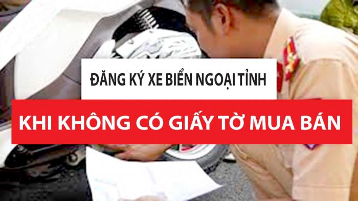 Mua xe ngoại tỉnh, mất giấy mua bán, làm thế nào để đăng ký? 1