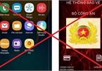 Bộ Công an cảnh báo về phần mềm gián điệp đặc biệt nguy hiểm trên điện thoại