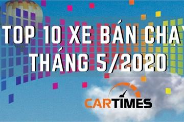 Top 10 xe ô tô bán chạy nhất thị trường Việt Nam tháng 5/2020