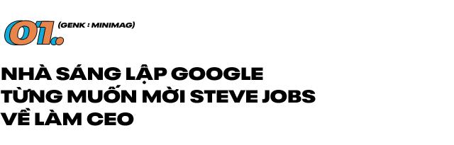Bạn có biết Steve Jobs từng suýt thành CEO Google, từng tự tay tháo lắp iPhone cho thái tử Samsung xem... - Ảnh 1.