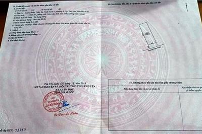 """Phú Yên: Cảnh báo làm giả """"sổ đỏ"""" để thực hiện giao dịch đất đai"""