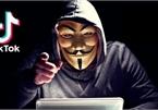 Nhóm hacker đáng sợ Anonymous 'tuyên chiến' với TikTok