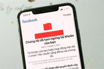Facebook nói gì về hàng loạt tài khoản người Việt bị khóa vào tuần trước?