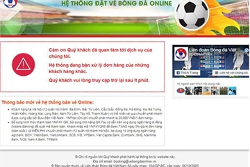 """VFF bán vé bóng đá online """"sập mạng"""": Vì đâu nên nỗi?"""