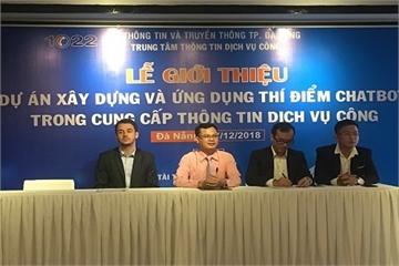 Đà Nẵng:  Ứng dụng thí điểm Chatbot cung cấp thông tin dịch vụ công
