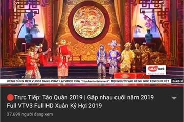 Táo quân 2019 bị vi phạm bản quyền trên YouTube và Facebook