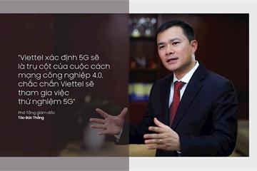 """Sếp Viettel: """"Chúng tôi sẽ cung cấp thử nghiệm dịch vụ 5G trong quý 3/2019 tại Hà Nội và TP HCM"""""""