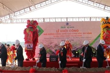 Đà Nẵng khởi công dự án nhà xưởng công nghệ cao trị giá hơn 1 nghìn tỷ đồng