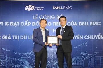 FPT IS đạt cấp đối tác cao nhất về giải pháp lưu trữ, sao lưu bảo vệ dữ liệu của Dell EMC
