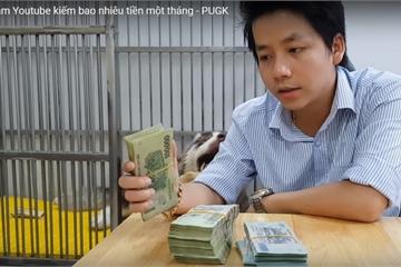 Từ Khá Bảnh đến Khoa Pug được đồn thu được tiền tỷ mỗi tháng: Kiếm tiền trên Youtube liệu có ngon ăn?