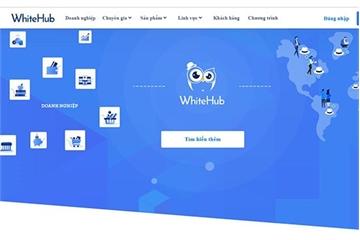 Ra mắt nền tảng hỗ trợ kết nối doanh nghiệp với các chuyên gia bảo mật WhiteHub