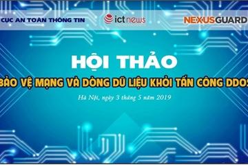 """Sáng mai, diễn ra hội thảo """"Bảo vệ mạng và dữ liệu khỏi các cuộc tấn công DDoS nhằm vào các tổ chức, doanh nghiệp"""""""