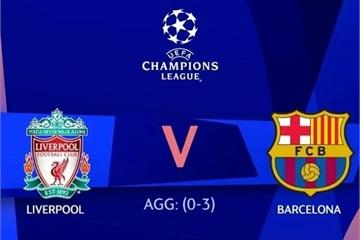 Kèo bóng đá C1 hôm nay: Liverpool vs Barcelona bán kết lượt về Champions League 2019