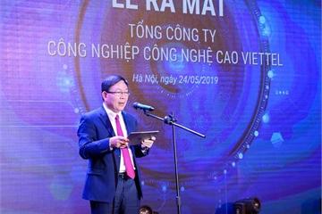 """Thành lập Tổng Công ty Công nghiệp Công nghệ cao Viettel, thực hiện chiến lược """"Make in Vietnam"""""""