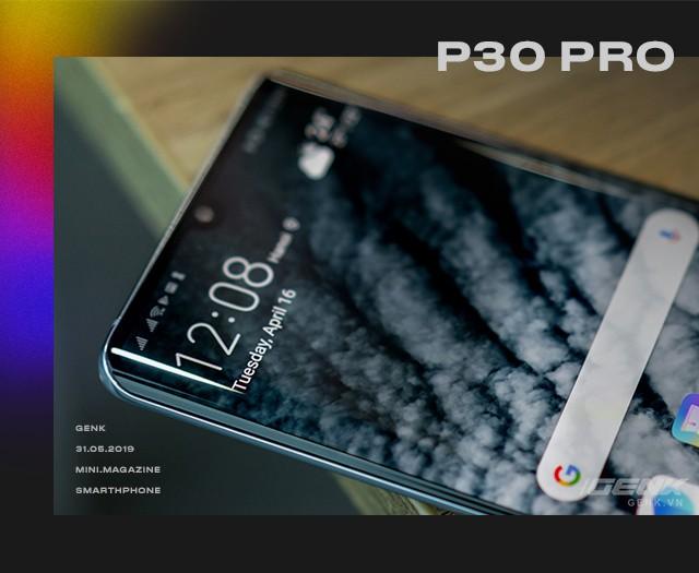 Cảm xúc lẫn lộn khi cầm trên tay Huawei P30 Pro - Khúc khải hoàn bi tráng của hãng smartphone thứ 2 Thế giới? - Ảnh 10.