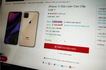 iPhone mới chưa ra, hàng nhái 1,8 triệu đã xuất hiện ở Việt Nam