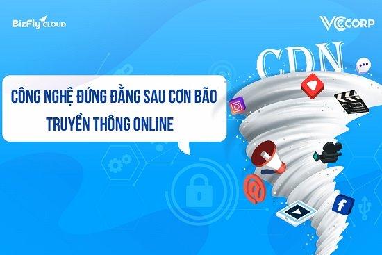 CDN -  công nghệ đứng đằng sau cơn bão truyền thông online