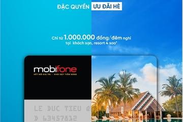 Đặc quyền mùa hè dành riêng khách VIP MobiFone