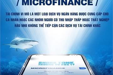 """Shark Tank mùa 3: Khái niệm """"microfinance"""" được các Shark nhắc đến nghĩa là gì?"""