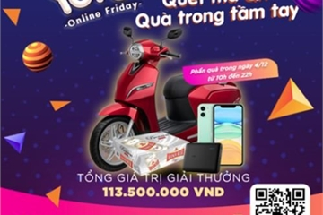 Quét mã QR săn quà trên Truyền hình VTV cùng Online Friday trúng xe VinFast Klara, iPhone 11