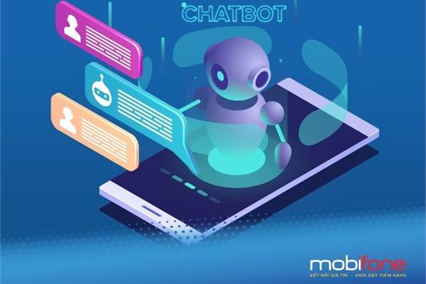 Chatbot của MobiFone hỗ trợ khách hàng với nhiều ưu thế vượt trội