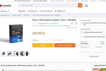 """CMC Telecom bất ngờ bán dịch vụ CMC Cloud trên sàn Lazada, lần đầu tiên khách hàng mua dịch vụ công nghệ """"dễ như mua rau"""""""