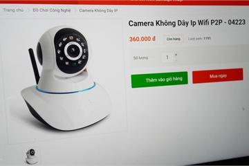Camera giám sát bán tràn lan, chọn loại nào để tránh sự cố lộ clip?