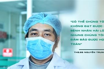 Chuyện bây giờ mới kể của bác sĩ ở tuyến đầu chống dịch Covid-19
