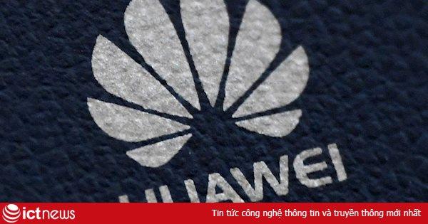 Bộ Thương mại Mỹ gia hạn giấy phép cho Huawei đến 15/5