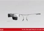 Kính thông minh giúp người khiếm thị nhìn được