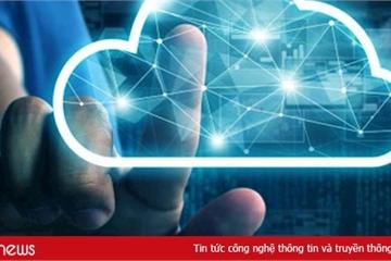 Lần đầu tiên Việt Nam ra bộ tiêu chí kỹ thuật về nền tảng điện toán đám mây