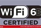 Wi-Fi 6E nhanh và ổn định hơn Wi-Fi 6 sẽ ra mắt trong năm nay