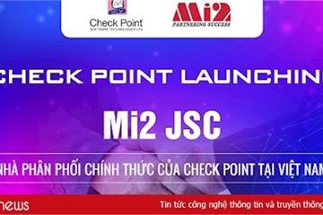 Mi2 JSC - Nhà phân phối chính thức của Check Point tại Việt Nam
