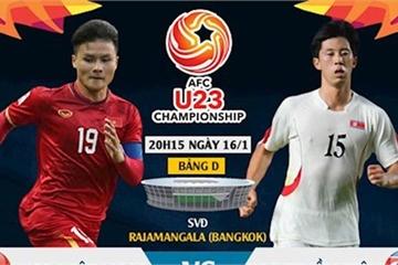 Trực tiếp trận U23 Việt Nam vs U23 Triều Tiên lúc mấy giờ hôm nay 16/1?
