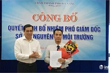 Tiến sĩ kinh tế môi trường được bổ nhiệm làm Phó Giám đốc Sở TN-MT Đà Nẵng