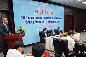 """Thí điểm chính quyền đô thị Đà Nẵng: Bất ngờ """"phương án một rưỡi""""!"""