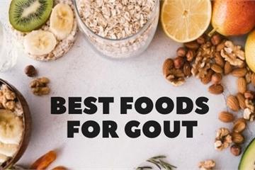 """Người bệnh gút nên ăn những thực phẩm gì để tránh bị cơn đau """"hành hạ""""?"""