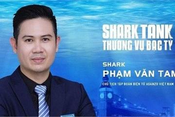 CEO Asanzo Phạm Văn Tam rời ghế Shark Tank, VTV cắt bỏ nội dung