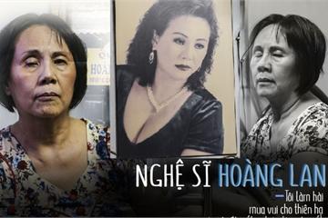 Nghệ sĩ Hoàng Lan: xót xa cho một diễn viên hồng nhan bạc phận