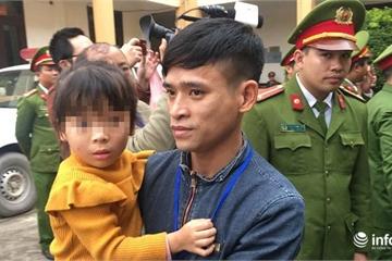Xét xử vụ chạy thận ở Hòa Bình: Bé gái được vào tòa vài phút để gặp bố