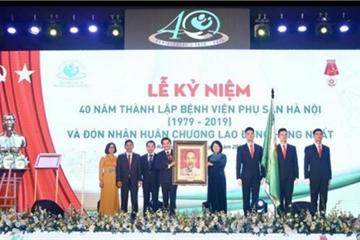 Bệnh viện Phụ sản Hà Nội vinh dự nhận Huân chương Lao động hạng Nhất lần thứ 2