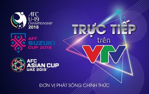 Đài truyền hình địa phương không được tiếp sóng AFF Cup 2018, AFC U19 Championship 2018 và AFC Asian Cup 2019 - ảnh 1