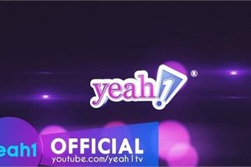 """Yeah1 đã tiếp tay phát tán các nội dung """"bẩn"""" trên YouTube ra sao?"""