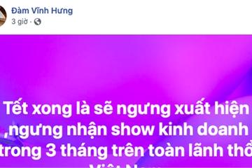 Đàm Vĩnh Hưng thông báo ngừng xuất hiện trên toàn lãnh thổ Việt Nam