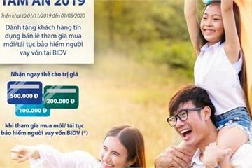 Nhận ngay quà tặng khi tham gia bảo hiểm người vay vốn tại BIDV